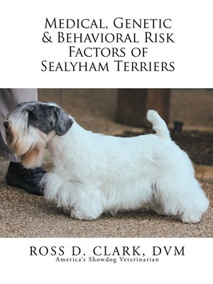 cover image of Medical, Genetic & Behavioral Risk Factors of Sealyham Terriers