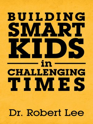 cover image of Building Smart Kids in Challenging Times