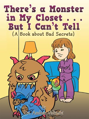 cover image of There'S a Monster in My Closet . . . but I Can'T Tell