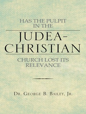 cover image of Has the Pulpit in the Judea-Christian Church Lost Its Relevance