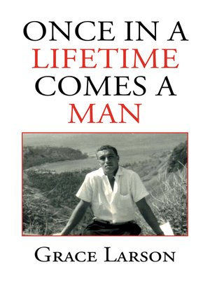 cover image of Once in a Lifetime Comes a Man