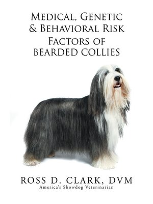 cover image of Medical, Genetic & Behavioral Risk Factors of Bearded Collies