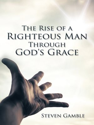 cover image of The Rise of a Righteous Man Through God's Grace