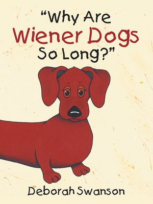 "cover image of ""Why Are Wiener Dogs so Long?"""