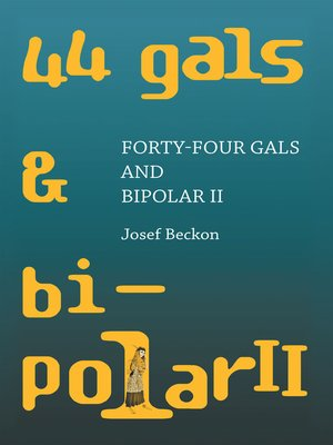 cover image of Forty-Four Gals and Bipolar Ii
