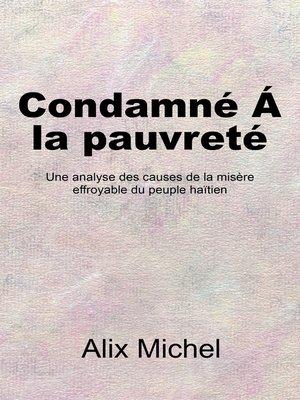 cover image of Condamne´ Á La Pauvreté