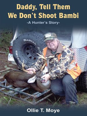 cover image of Daddy, Tell Them We Don't Shoot Bambi