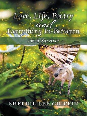 cover image of Love, Life, Poetry and Everything In-Between