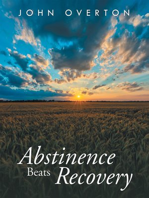 cover image of Abstinence Beats Recovery