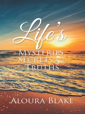 cover image of Life's Mysteries, Secrets, and Truths