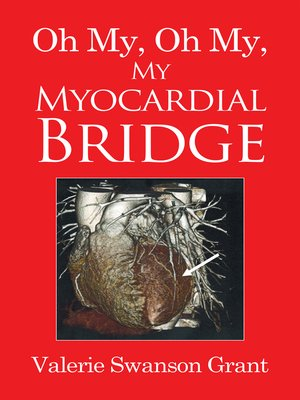 cover image of Oh My, Oh My, My Myocardial Bridge