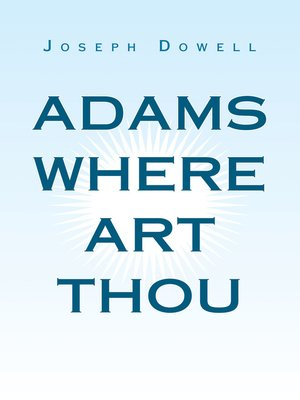 cover image of Adams Where Art Thou