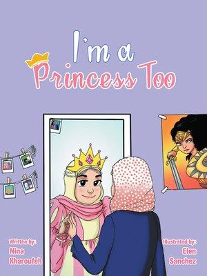 cover image of I'm a Princess Too