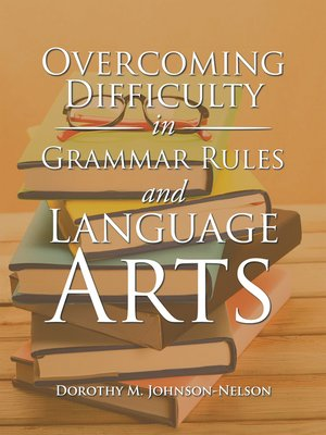 cover image of Overcoming Difficulty in Grammar Rules and Language Arts