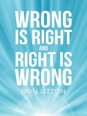 cover image of Wrong Is Right and Right Is Wrong
