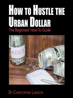 cover image of How to Hustle the Urban Dollar