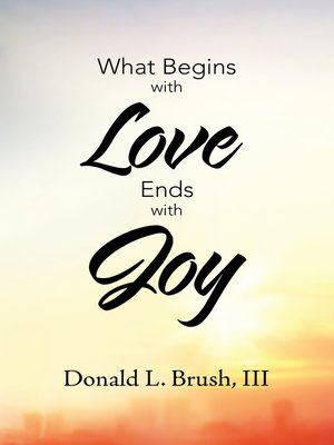 cover image of What Begins with Love Ends with Joy