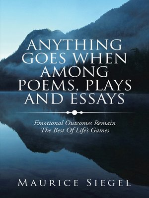 cover image of Anything   Goes                     When Among Poems, Plays and Essays