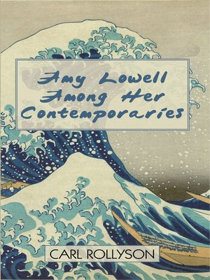 cover image of Amy Lowell Among Her Contemporaries