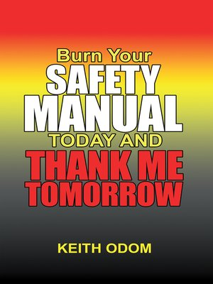 cover image of Burn Your Safety Manual Today and Thank Me Tomorrow