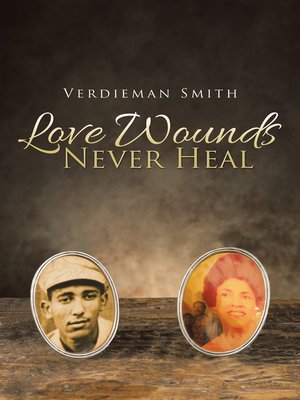 cover image of Love Wounds Never Heal