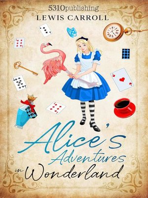 cover image of Alice's Adventures in Wonderland (Revised and Illustrated)