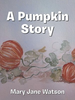 cover image of A Pumpkin Story
