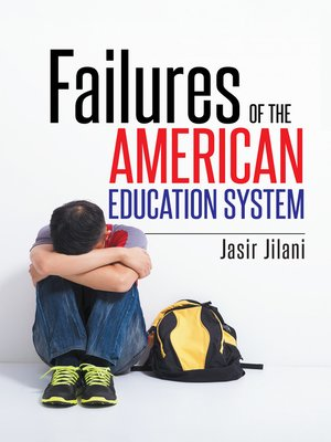 cover image of Failures of the American Education System