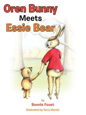 cover image of Oren Bunny Meets Essie Bear