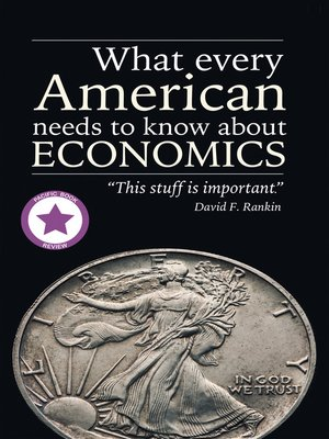 cover image of What Every American Needs to Know About Economics