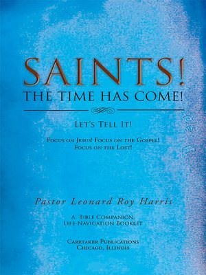 cover image of Saints! the Time Has Come! Let's Tell It!