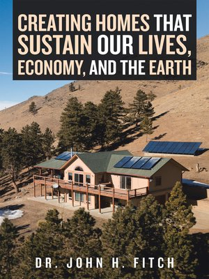 cover image of Creating Homes That Sustain Our Lives, Economy, and the Earth