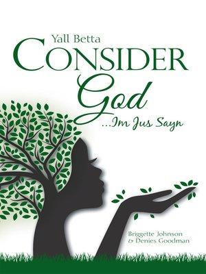 cover image of Yall Betta Consider God...Imjussayn