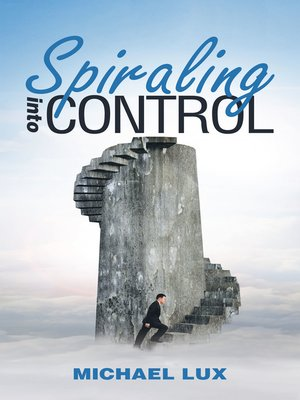 cover image of Spiraling into Control