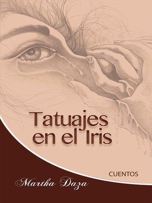 cover image of Tatuajes En El Iris