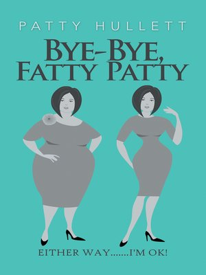 cover image of Bye-Bye, Fatty Patty