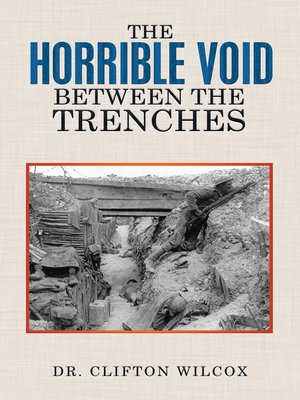 cover image of The Horrible Void Between the Trenches