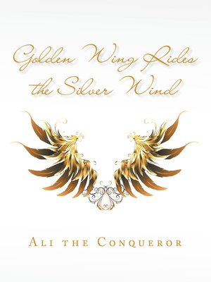 cover image of Golden Wing Rides the Silver Wind