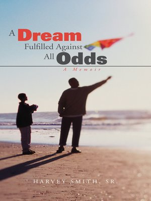 cover image of A Dream Fulfilled Against All Odds