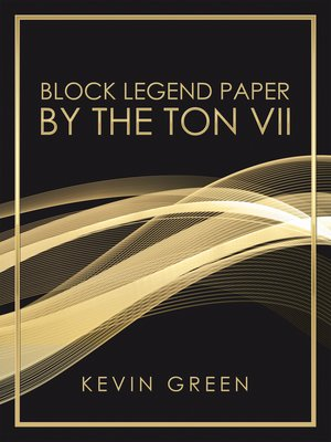 cover image of Block Legend Paper by the Ton Vii