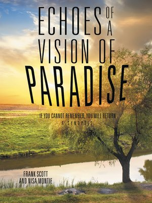 cover image of Echoes of a Vision of Paradise, a Synopsis