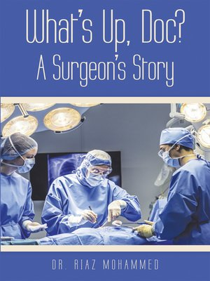 cover image of What's Up, Doc? a Surgeon's Story