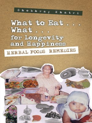 "cover image of ""What to Eat . . . What . . . for Longevity and Happiness"""
