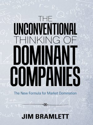 cover image of The Unconventional Thinking of Dominant Companies