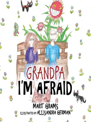 cover image of Grandpa, I'm Afraid