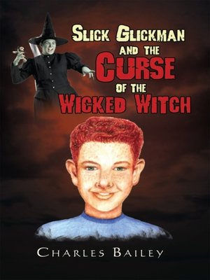 cover image of Slick Glickman and the Curse of the Wicked Witch