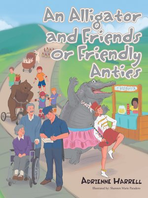 cover image of An Alligator and Friends or Friendly Antics