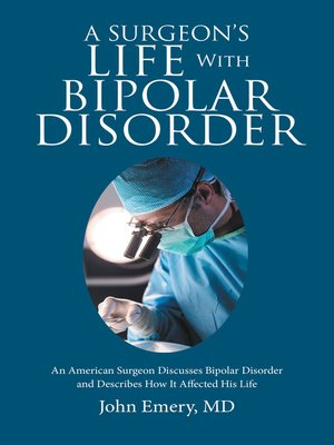 cover image of A Surgeon's Life with Bipolar Disorder