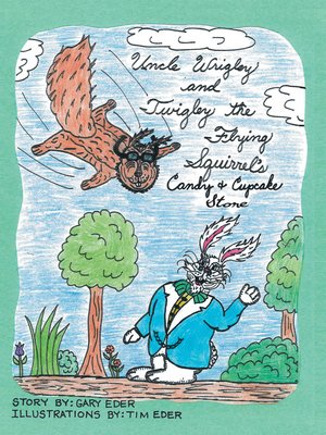 cover image of Uncle Wrigley and Twigley the Flying Squirrel's Candy and Cupcake Store