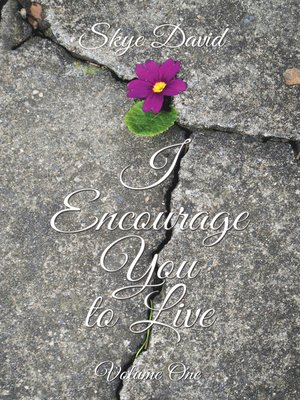 cover image of I Encourage You to Live